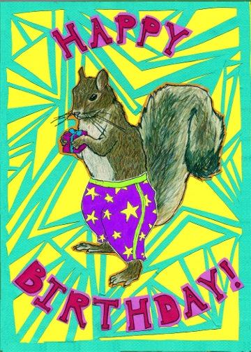 Squirrel Birthday Card C60 (C60) Greeting inside: I put my party pants on just for you!