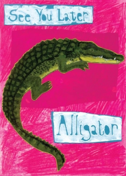 See You Later Alligator C8 (C8) Greeting inside: Blank inside