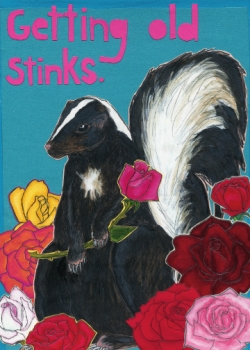 Skunk Birthday C99 (C99) Greeting inside: Hope your birthday is rosy!